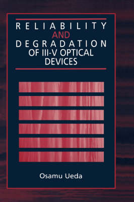 Reliability and Degradation of III-V Optical Devices - Solid State Technology & Devices Library (Hardback)