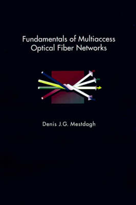 Fundamentals of Multiaccess Optical Fiber Networks - Optoelectronics Library S. (Hardback)