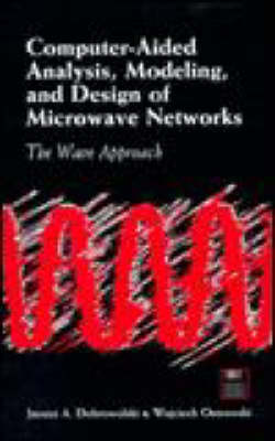 Cover Computer-aided Analysis, Modeling and Design of Microwave Networks: The Wave Approach - Microwave Library