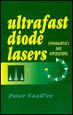 Ultrafast Diode Lasers: Fundamentals and Applications - Optoelectronics Library (Hardback)