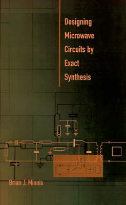 Designing Microwave Circuits by Exact Synthesis - Microwave Library (Hardback)