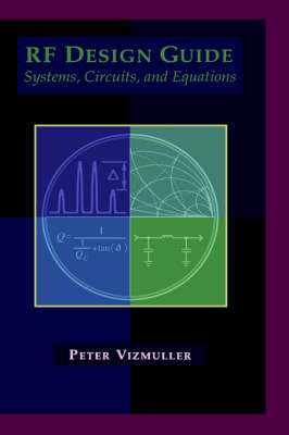 RF Design Guide: Systems, Circuits and Equations - Microwave Library (Hardback)