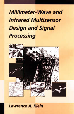 Millimeter-wave and Infrared Multisensor Design and Signal Processing - Electronic Defence Library (Hardback)