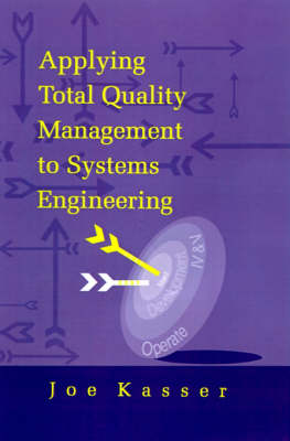 Applying Total Quality Management to Systems Engineering - Technology Management & Professional Development Library (Hardback)