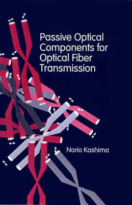 Passive Optical Components for Optical Fiber Transmission - Optoelectronics Library (Hardback)