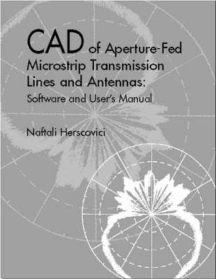 CAD of Aperture-Fed Microstrip Transmission Lines and Antennas - Antennas & Propagation Library