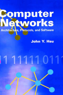 Computer Networks: Architecture, Protocols and Software - Telecommunications & Networking Library (Hardback)