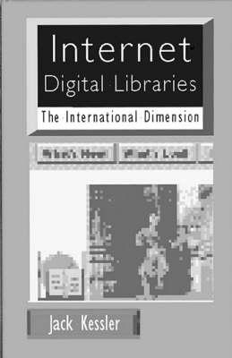 Internet Digital Libraries: The International Dimension - Computer Science Library (Hardback)