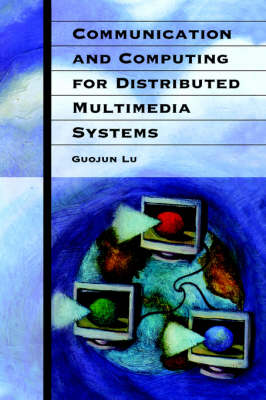 Communication and Computing for Distributed Multimedia Systems - Telecommunications Library (Hardback)
