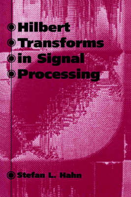 Hilbert Transforms in Signal Processing - Telecommunications Library (Hardback)
