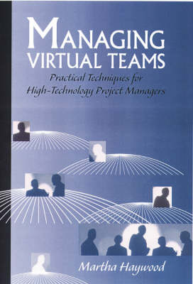 Managing Virtual Teams: Practical Techniques for High-technology Project Managers - Technology management library (Hardback)