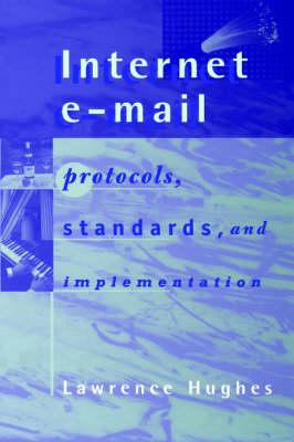 Internet E-Mail: Protocols, Standards, and Implementation - Telecommunications Library (Hardback)