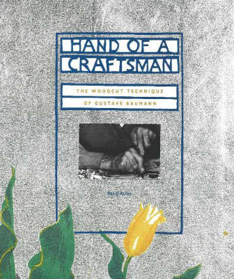 Hand of a Craftsman: The Woodcut Technique of Gustave Baumann (Hardback)