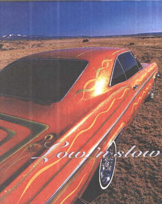 Low 'n Slow: Lowriding in New Mexico (Hardback)