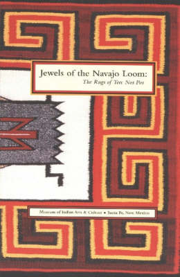 Jewels of the Navajo Loom: The Rugs of Teec Nos Pos (Paperback)