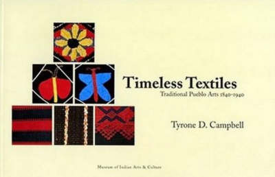 Timeless Textiles: Traditional Pueblo Arts 1840-1940 (Paperback)
