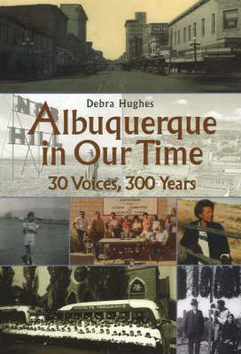 Albuquerque in Our Time: 30 Voices, 300 Years (Paperback)