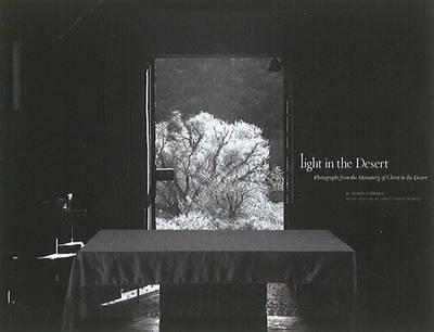 Light in the Desert: Photographs from the Monastery of Christ in the Desert (Hardback)