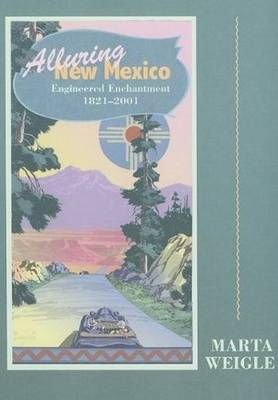 Alluring New Mexico: Engineered Enchantment, 1821-2001 (Paperback)