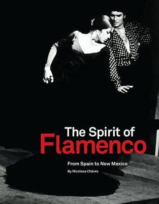 Spirit of Flamenco: From Spain to New Mexico (Hardback)