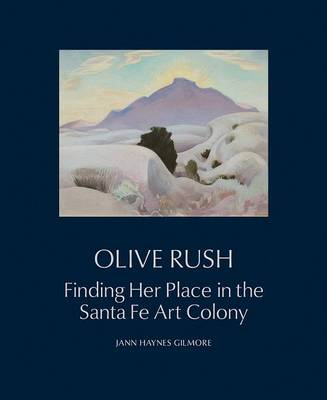 Olive Rush: Finding Her Place in the Santa Fe Art Colony (Hardback)