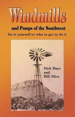 Windmills and Pumps of the Southwest (Paperback)