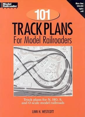 101 Track Plans for Model Railroaders - Model Railroader (Paperback)
