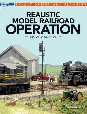 Realistic Model Railroad Operation, Second Edition - Layout Design and Planning (Paperback)