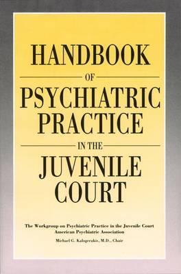 Handbook of Psychiatric Practice in the Juvenile Court (Paperback)