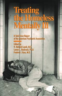 Treating the Homeless Mentally Ill: A Task Force Report of the American Psychiatric Association (Hardback)