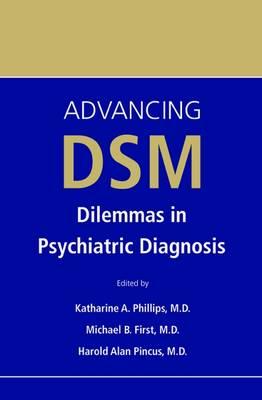 Advancing DSM: Dilemmas in Psychiatric Diagnosis (Paperback)