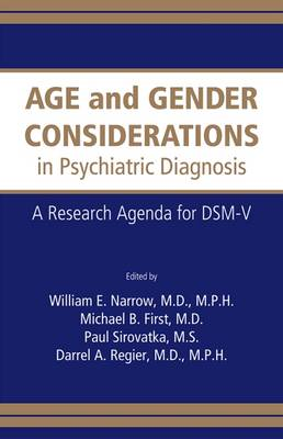 Age and Gender Considerations in Psychiatric Diagnosis: A Research Agenda for DSM-V (Paperback)