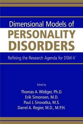 Dimensional Models of Personality Disorders: Refining the Research Agenda for DSM-V (Paperback)