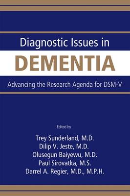 Diagnostic Issues in Dementia: Advancing the Research Agenda for DSM-V (Paperback)