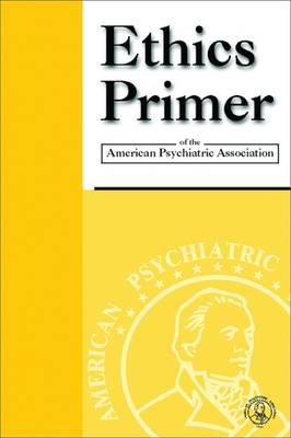 Ethics Primer of the American Psychiatric Association (Paperback)