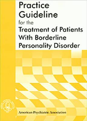 American Psychiatric Association Practice Guideline for the Treatment of Patients With Borderline Personality Disorder (Paperback)
