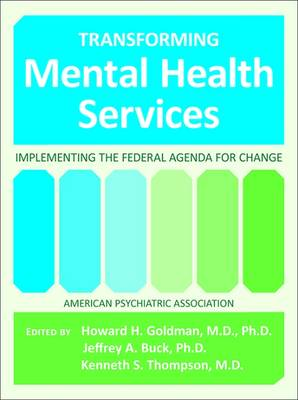 Transforming Mental Health Services: Implementing the Federal Agenda for Change (Paperback)