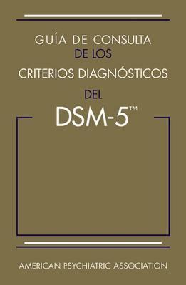 Guia de consulta de los criterios diagnosticos del DSM-5 (R): Spanish Edition of the Desk Reference to the Diagnostic Criteria From DSM-5 (R) (Paperback)