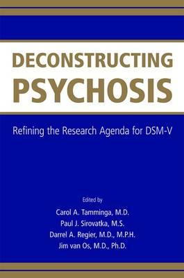 Deconstructing Psychosis: Refining the Research Agenda for DSM-V (Paperback)