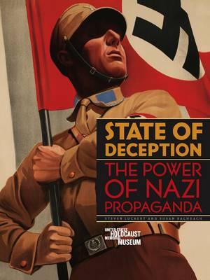 State of Deception: The Power of Nazi Propaganda (Hardback)