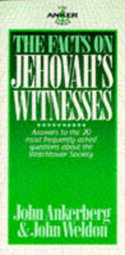 The Facts on Jehovah's Witnesses: Answers to the 20 Most Frequently Asked Questions about the Watchtower Society (Paperback)