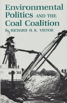 Environmental Politics and the Coal Coalition (Hardback)