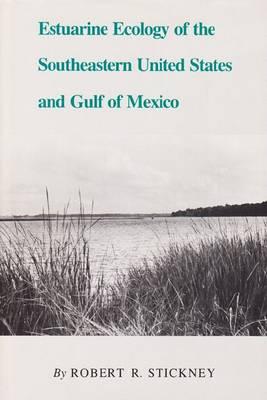 Estuarine Ecology of the Southeastern United States and Gulf of Mexico (Hardback)