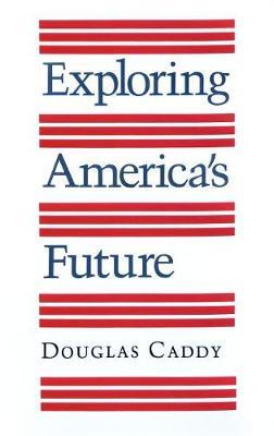 Exploring America's Future (Hardback)