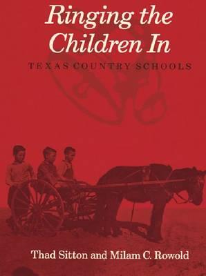 Ringing Children in: Texas Country Schools. (Hardback)