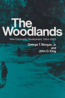 The Woodlands: New Community Development, 1964-1983 (Hardback)