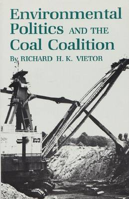 Environmental Politics and the Coal Coalition (Paperback)