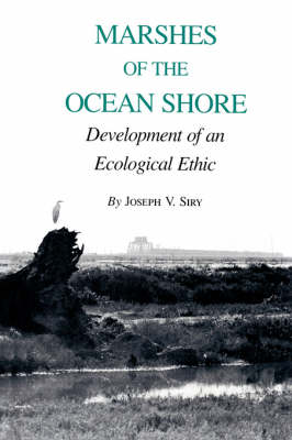 Marshes Of The Ocean Shore: Development of an Ecological Ethic (Paperback)