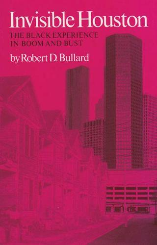 Invisible Houston: The Black Experience in Boom and Bust (Paperback)