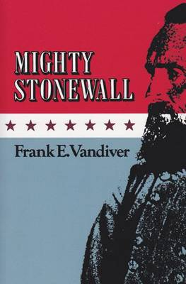 Mighty Stonewall - Williams-Ford Texas A&M University Military History Series (Paperback)